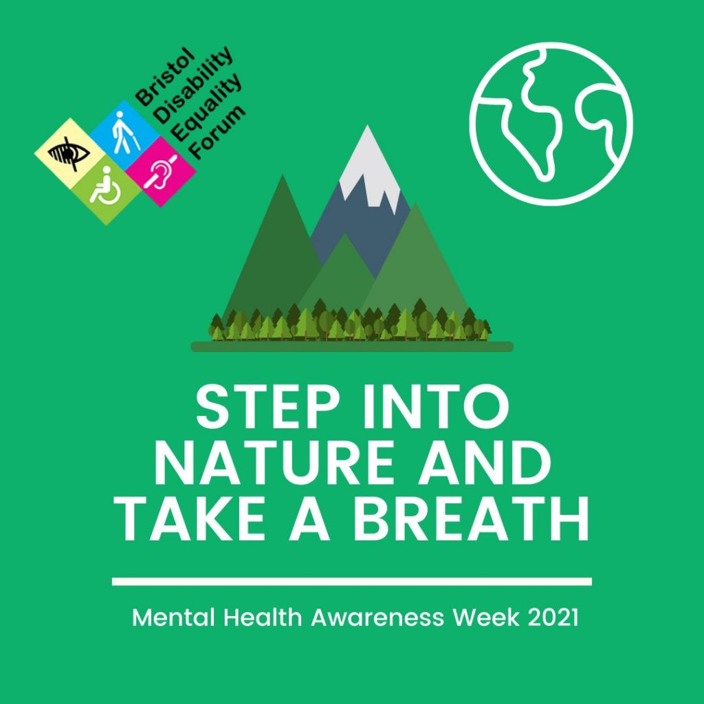 "Graphic of the BDEF logo, an earth and a trio of mountains on a green background. The text in white reads ""Step into Nature and Take a Breath"" folowed by ""Mental Health Awareness Week 2021""."